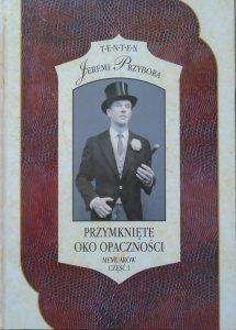 Jeremi Przybora • Przymknięte oko opaczności. Memuarów część 1