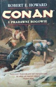 Robert E. Howard • Conan i pradawni bogowie