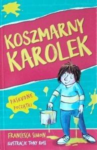 Francesca Simon • Koszmarny Karolek. Paskudne początki