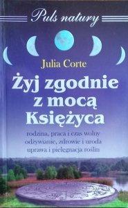 Julia Corte • Żyj zgodnie z mocą Księżyca
