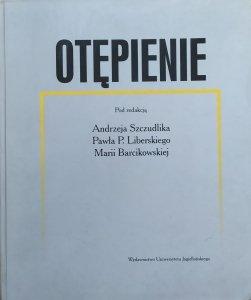 red. Andrzej Szczudlik, Paweł Liberski, Maria Bercikowska • Otępienie