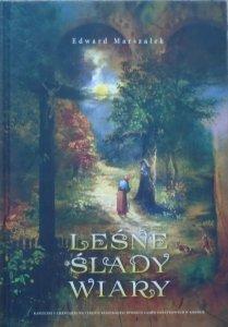 Edward Marszałek • Leśne ślady wiary. Kapliczki i cmentarze na terenie Regionalnej Dyrekcji Lasów Państwowych w Krośnie