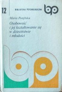 Maria Porębska • Osobowość i jej kształtowanie się w dzieciństwie i młodości