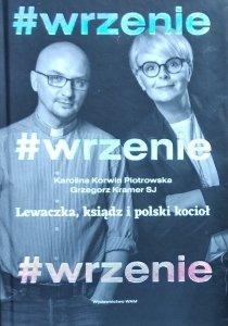 Karolina Korwin-Piotrowska, Grzegorz Kramer • #wrzenie. Lewaczka, ksiądz i polski kocioł
