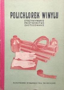 I. Frant • Polichlorek winylu. Otrzymywanie. Przetwórstwo. Zastosowanie