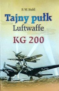 P. W. Stahl • Tajny pułk Luftwaffe. KG 200