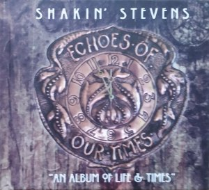 Shakin' Stevens • Echoes of Our Times • CD