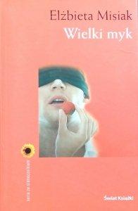 Elżbieta Misiak • Wielki myk, czyli, Eros i Psyche w Warszawie