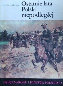 Paweł Wieczorkiewicz • Ostatnie lata Polski niepodległej [III-62]