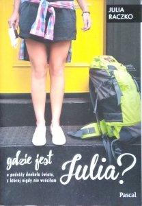 Julia Raczko • Gdzie jest Julia?