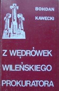 Bohdan Kawecki • Z wędrówek wileńskiego prokuratora