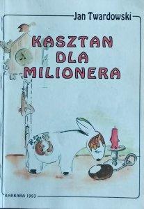 Jan Twardowski • Kasztan dla milionera
