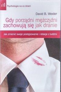 David B. Wexler • Gdy porządni mężczyźni zachowują się jak dranie