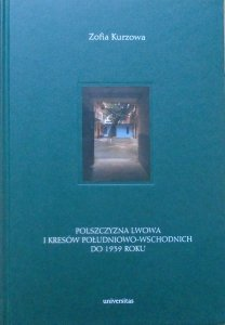 Zofia Kurzowa • Polszczyzna Lwowa i Kresów południowo-wschodnich do 1939 roku