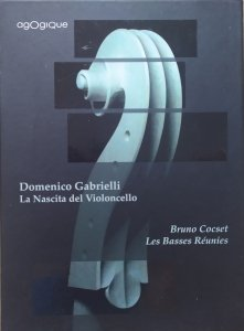 Domenico Gabrielli, Bruno Cocset • La Nascita del Violoncello. Les Basses Reunies • CD