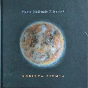 Marta Mollendo Pilszczek • Kobieta Ziemia
