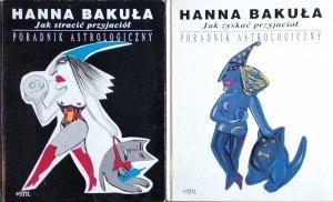 Hanna Bakuła • Jak zyskać przyjaciół.  Jak stracić przyjaciół. Poradnik astrologiczny