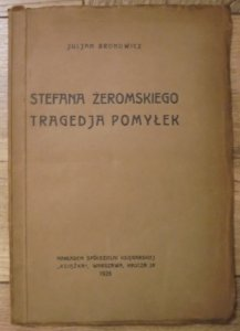 Julian Brun ps. Juljan Bronowicz • Stefana Żeromskiego tragedia pomyłek