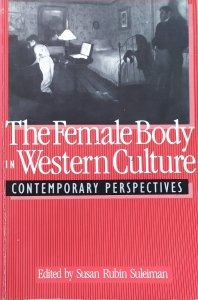 The Female Body in Western Culture. Contemporary Perspectives [Julia Kristeva i inni]