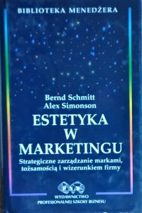 Bernd Schmitt, Alex Simonson • Estetyka w marketingu