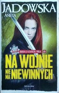 Aneta Jadowska • Na wojnie nie ma niewinnych