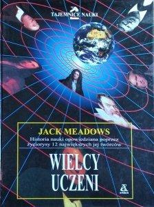 Jack Meadows • Wielcy uczeni