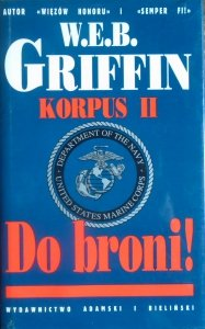 W.E.B. Griffin • Korpus II. Do broni!