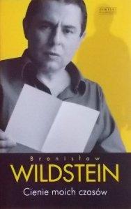 Bronisław Wildstein • Cienie moich czasów