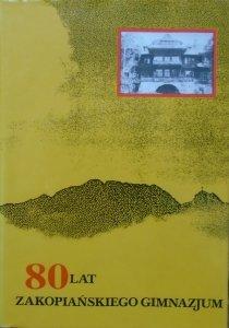 80 lat Zakopiańskiego Gimnazjum • Szkice i wspomnienia z lat 1912-1992 [Zakopane]