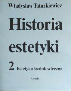 Władysław Tatarkiewicz • Historia estetyki. Estetyka średniowieczna