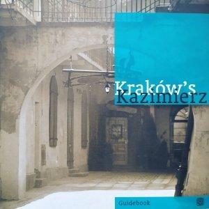 Agnieszka Legutko-Ołownia • Kraków's Kazimierz. Town of Paintings and Returns