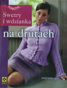 Stefanie Japel • Swetry i wdzianka na drutach