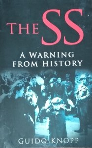 Guido Knopp • The SS. A Warning From History