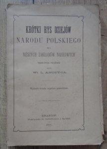 Władysław Ludwik Anczyc • Krótki rys dziejów narodu polskiego dla niższych zakładów naukowych [1877]
