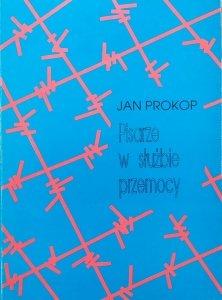 Jan Prokop • Pisarze w służbie przemocy
