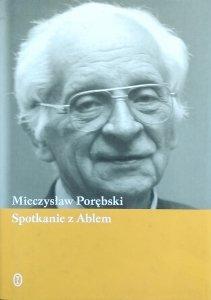 Mieczysław Porębski • Spotkanie z Ablem