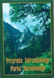 red. Zbigniew Mirek • Przyroda Tatrzańskiego Parku Narodowego