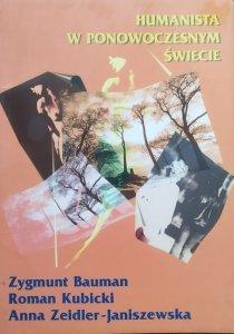 Zygmunt Bauman, Roman Kubicki, Anna Zeidler-Janiszewska • Humanista w ponowoczesnym świecie