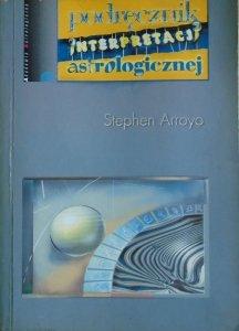 Stephen Arroyo • Podręcznik interpretacji astrologicznej