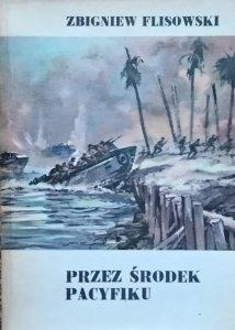 Zbigniew Flisowski • Przez środek Pacyfiku