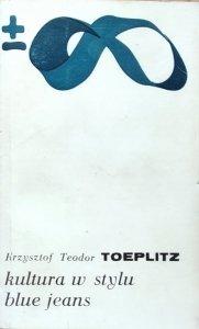 Krzysztof Teodor Toeplitz • Kultura w stylu blue jeans
