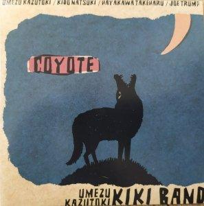 Umezu Kazutoki Kiki Band • Coyote • CD