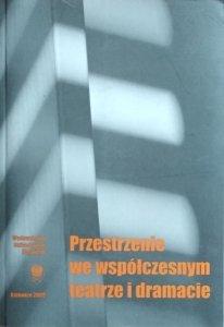 Ewa Wąchocka • Przestrzenie we współczesnym teatrze i dramacie
