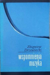 Zbigniew Drzewiecki • Wspomnienia muzyka