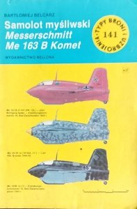 Bartłomiej Belcarz • Samolot myśliwski Messeschmitt Me 163 B Komet