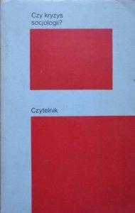 Czy kryzys socjologii? • Jerzy Szacki, Jurgen Habermas, Robert Merton, Alvin Gouldner