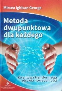 Mircea George • Metoda dwupunktowa dla każdego