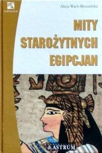 Alicja Wach-Brzezińska • Mity starożytnych Egipcjan