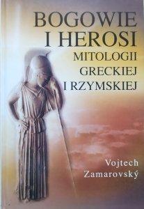 Vojtech Zamarovsky • Bogowie i herosi mitologii greckiej i rzymskiej