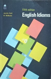 Jennifer Seidl • English Idioms